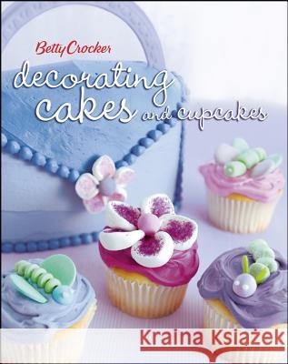 Betty Crocker Decorating Cakes and Cupcakes Wiley Publishing 9780471753070