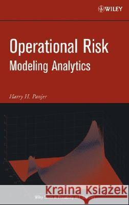 Operational Risk : Modeling Analytics Harry H. Panjer 9780471760894