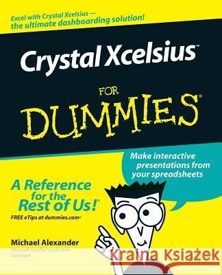 Crystal Xcelsius for Dummies Michael Alexander 9780471779100