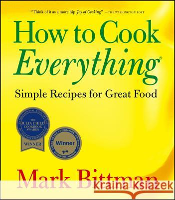 How to Cook Everything: Simple Recipes for Great Food Mark Bittman 9780471789185 John Wiley & Sons