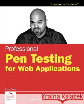 Professional Pen Testing for Web Applications Andres Andreu 9780471789666