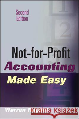 Not-for-Profit Accounting Made Easy Warren Ruppel 9780471789796