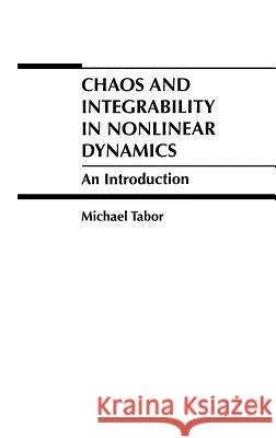 Chaos and Integrability in Nonlinear Dynamics: An Introduction Michael Tabor 9780471827283