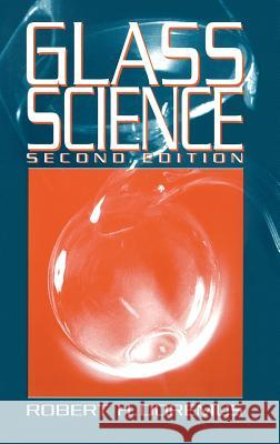 Glass Science R. H. Doremus Robert H. Doremus Doremus 9780471891741 Wiley-Interscience