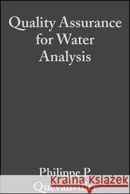 Quality Assurance for Water Analysis Philippe Quevauviller Quevauviller 9780471899624