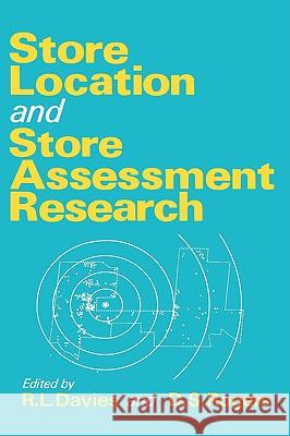 Store Location and Assessment Research R. L. Davies David S. Rogers D. S. Rogers 9780471903819