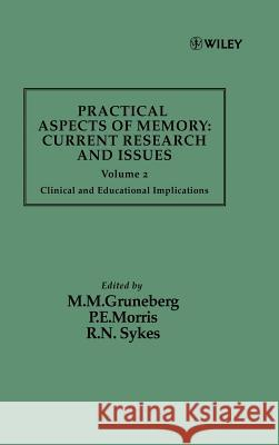 Practical Aspects of Memory: Current Research and Issues, Volume 2: Clinical and Educational Implications Michael Gruneberg Ann Kim Kim Morris R. N. Sykes 9780471918677