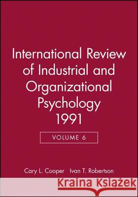 International Review of Industrial and Organizational Psychology 1991 Hoel Cooper Bengt Ed. Robertson C. L. Cooper 9780471928195 John Wiley & Sons