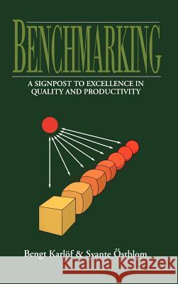 Benchmarking : A Signpost to Excellence in Quality and Productivity Bengt Karlof Svante Ostblom Karlof 9780471941804