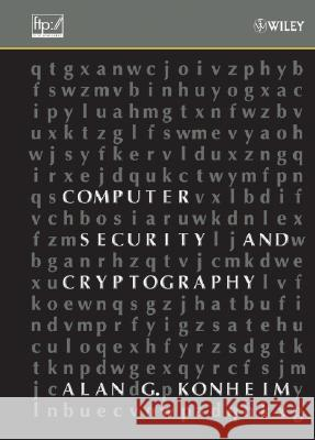 Computer Security and Cryptography Alan G. Konheim 9780471947837