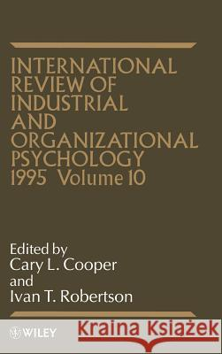 International Review of Industrial and Organizational Psychology 1995 Hoel Cooper Bengt Ed. Robertson Cary L. Cooper 9780471952411 John Wiley & Sons