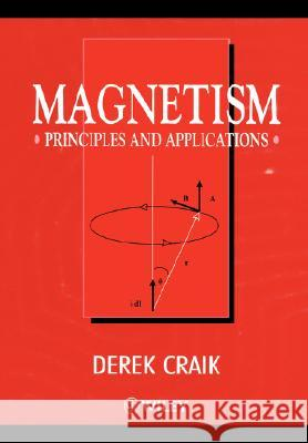 Magnetism: Principles and Applications D. J. Craik Derek Craik Derek J. Craik 9780471954170