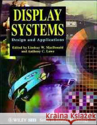 Display Systems: Design and Applications Lindsay W. MacDonald MacDonald                                Lindsay MacDonald 9780471958703