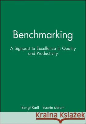 Benchmarking: A Signpost to Excellence in Quality and Productivity + Workbook Bengt Karlof Bengt Karlvf Svante Vstblom 9780471958918