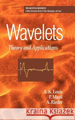 Wavelets: Theory and Applications Alfred Karl Louis A. K. Louis D. Maass 9780471967927