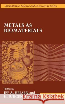 Metals as Biomaterials Helsen                                   Breme                                    J. Helsen 9780471969358