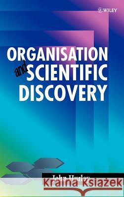 Organisation and Scientific Discovery John Hurley Hurley 9780471969631