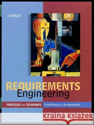 Requirements Engineering : Processes and Techniques Somervil Kontonya Gerald 9780471972082
