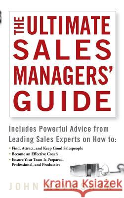 The Ultimate Sales Managers' Guide John Klymshyn 9780471973188