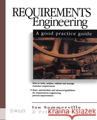 Requirements Engineering : A Good Practice Guide Ian Sommerville Aan Sommerville Pete Sawyer 9780471974444