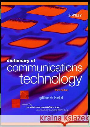 Dictionary of Communications Technology : Terms, Definitions and Abbreviations Gilbert Held 9780471975168
