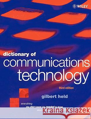 Dictionary of Communications Technology : Terms, Definitions and Abbreviations Gilbert Held 9780471975175