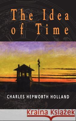 The Idea of Time C. H. Holland Charles Hepworth Holland Holland 9780471985457 John Wiley & Sons