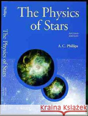 The Physics of Stars A C Phillips 9780471987987 0