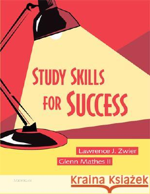 Study Skills for Success Lawrence J. Zwier Glenn Mathes 9780472030576