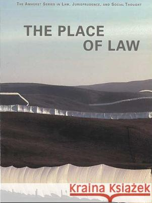 The Place of Law Austin Sarat Lawrence Douglas Martha Umphrey 9780472031580 University of Michigan Press