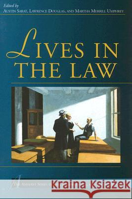 Lives in the Law Austin Sarat Lawrence Douglas Martha Merrill Umphrey 9780472031610 University of Michigan Press