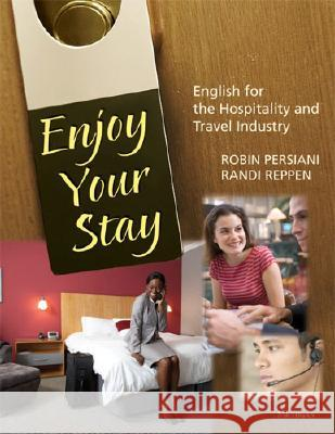 Enjoy Your Stay (with Audio CD): English for the Hospitality and Travel Industry [With CDROM] Robin Nitzky Persiani Randi Reppen 9780472031795
