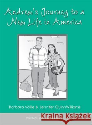 Andrew's Journey to a New Life in America Barbara Vaille Jennifer Quinnwilliams 9780472032334