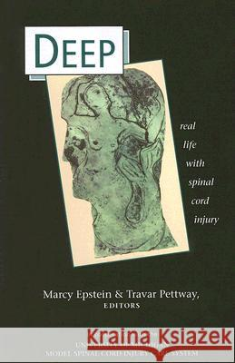 Deep: Real Life with Spinal Cord Injury Marcy Joy Epstein Travar Pettway 9780472032518