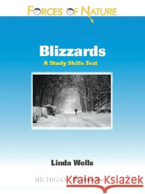 Forces of Nature, Blizzards: A Study Skills Text Linda Diane Wells 9780472032556
