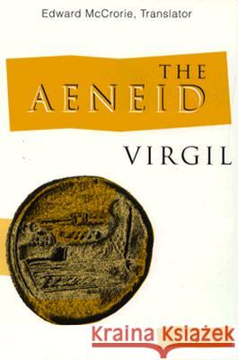 The Aeneid of Virgil Virgil                                   Edward McCrorie Vincent Cleary 9780472065950 University of Michigan Press