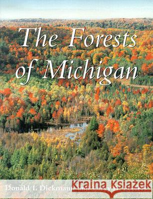 The Forests of Michigan Donald I. Dickmann Larry A. Leefers 9780472068166