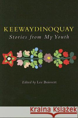 Keewaydinoquay, Stories from My Youth Keewaydinoquay                           Lee Boisvert 9780472069200