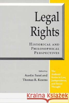 Legal Rights : Historical and Philosophical Perspectives Austin Sarat Thomas R. Kearns 9780472084715