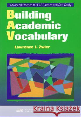 Building Academic Vocabulary Lawrence J. Zwier 9780472085897
