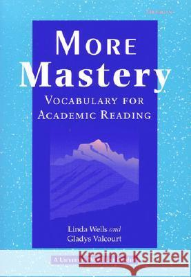 More Mastery: Vocabulary for Academic Reading Linda Wells Gladys Valcourt 9780472086573