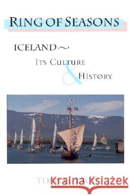 Ring of Seasons: Iceland--Its Culture and History Terry G. Lacy 9780472086610