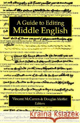 A Guide to Editing Middle English Vincent McCarren Douglas Moffat 9780472106042