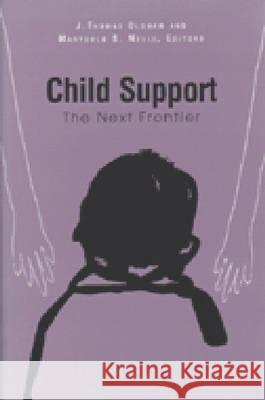 Child Support : The Next Frontier J. Thomas Oldham Marygold S. Melli 9780472110575