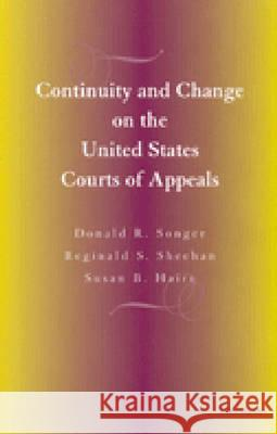 Continuity and Change on the United States Courts of Appeals Donald R. Songer Susan B. Haire Reginald S. Sheehan 9780472111589