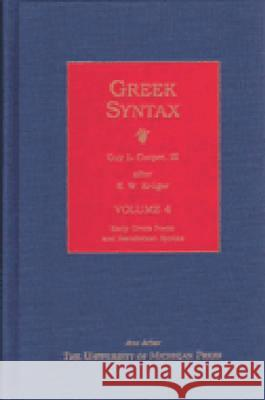 Greek Syntax: Volume 4, Early Greek Poetic and Herodotean Syntax K. W. Kruger K. Kruger Guy L. Cooper 9780472112951