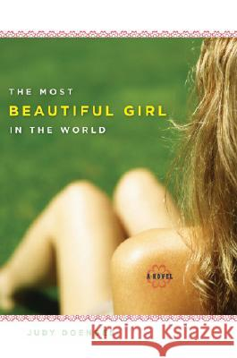 The Most Beautiful Girl in the World : A Novel Judy Doenges 9780472115617