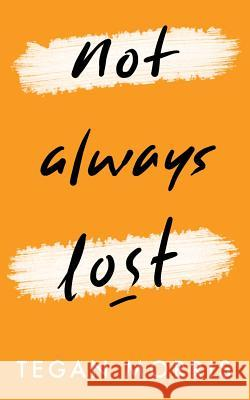 Not Always Lost Tegan Morris 9780473356675