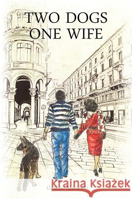 Two Dogs, One Wife Giorgio Allemano 9780473433765