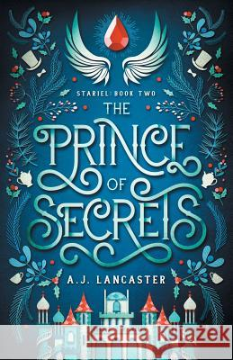 The Prince of Secrets A. J. Lancaster 9780473467630